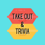 Take-Out-And-Trivia