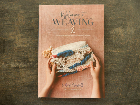 Welcome to Weaving Two by Lindsay Campbell
