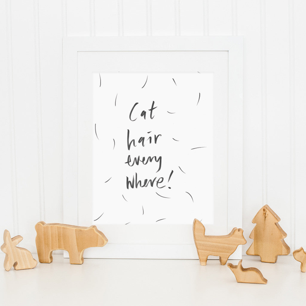 Cat Hair Everywhere Art Print