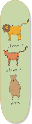 Lions, Tigers, Bears Skateboard Deck - Wall decals - 100 Percent Heart