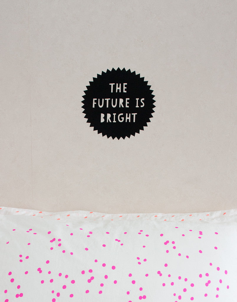 The Future is Bright Wall Decal