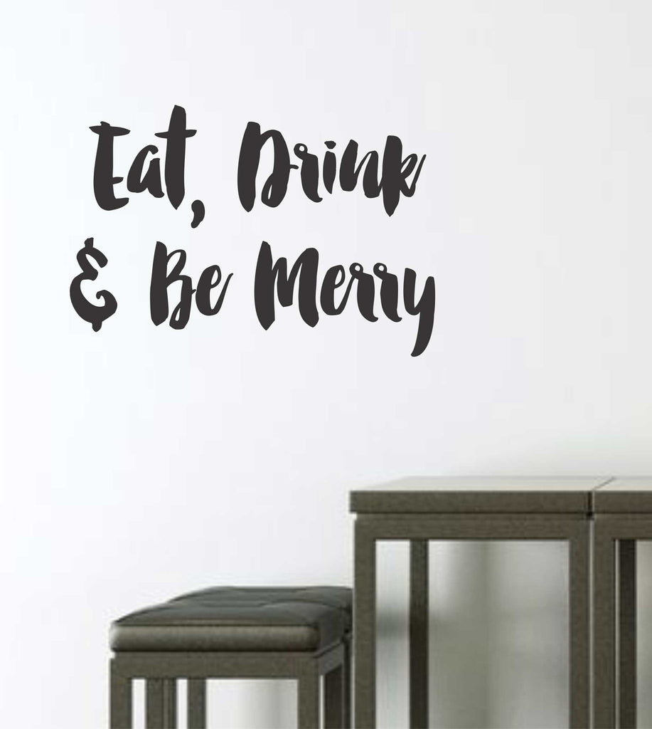 Eat Drink and Be Merry Quote Wall Decal