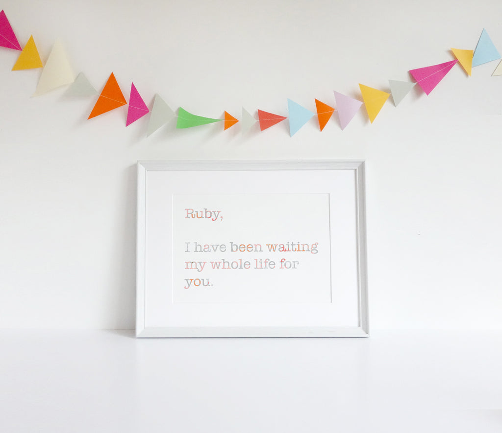 personalized I have been waiting print, I have been waiting my whole life for you, nursery print, love print