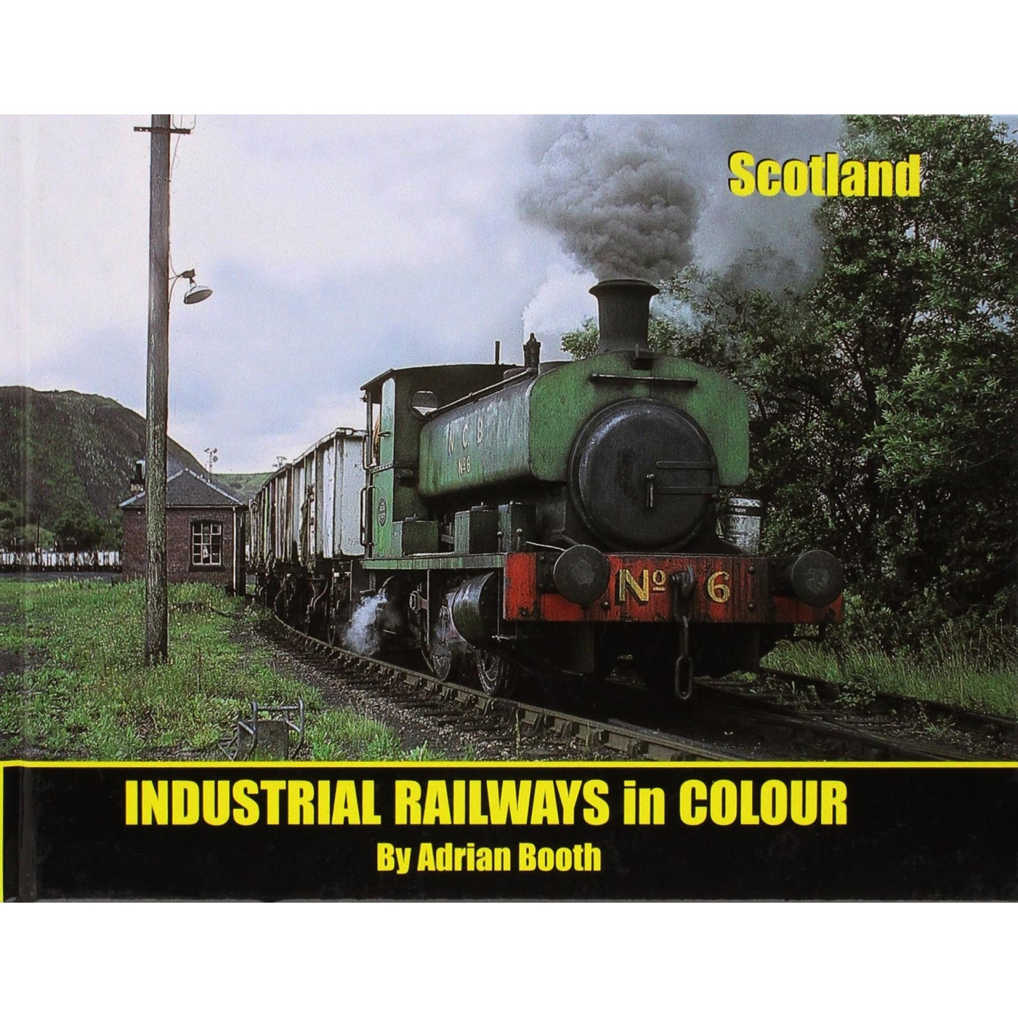 INDUSTRIAL RAILWAYS IN COLOUR - SCOTLAND    FLASH SALE 50% OFF 14 - 17 MAY 2021 ONLY