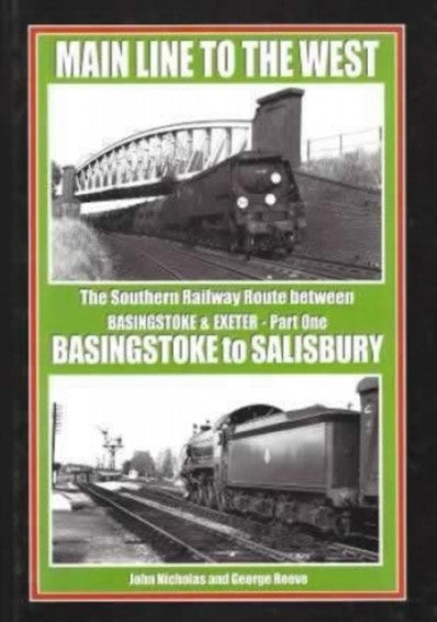 MAIN LINE to the WEST Part 1 - BASINGSTOKE TO SALISBURY (ALMOST OUT OF PRINT)