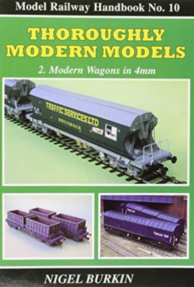 Model Railway Handbook No.10: Thoroughly Modern Models 2 - Modern Wagons in 4mm (LAST FEW COPIES)