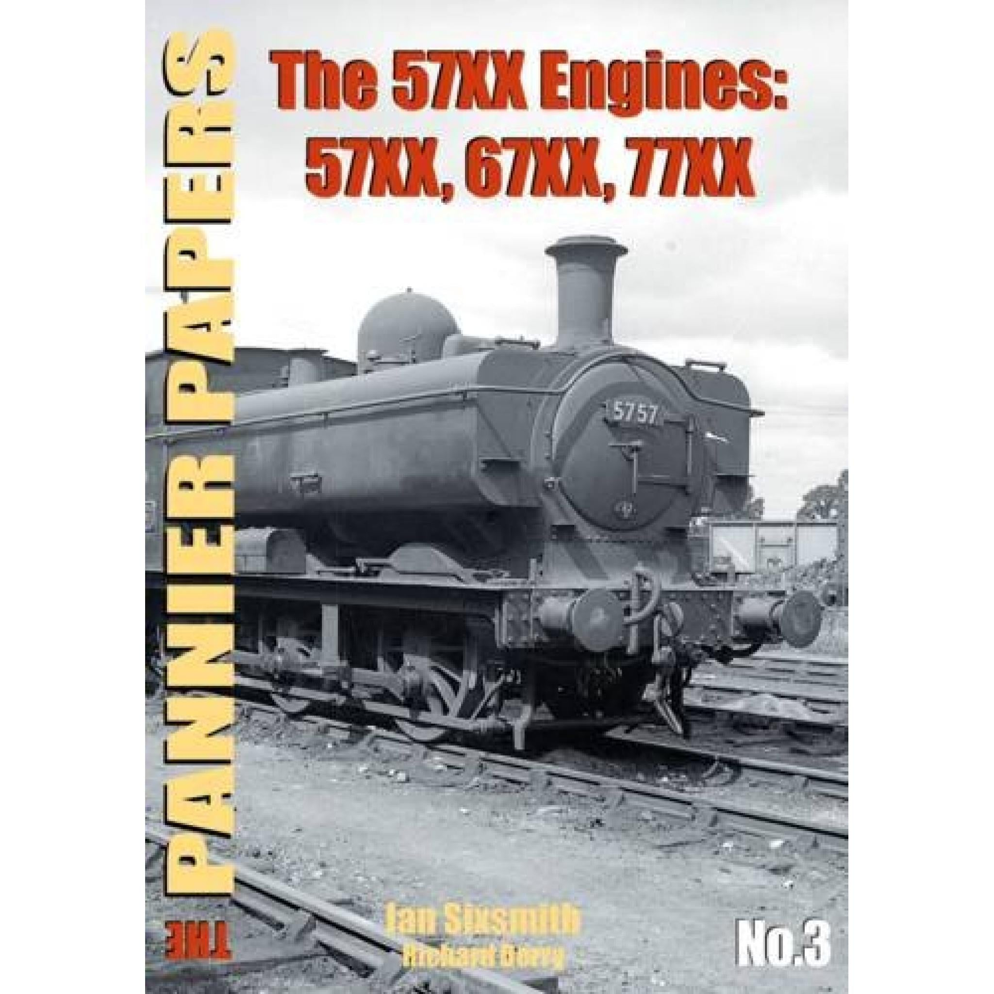The PANNIER PAPERS No.3 The 57XX Engines: 57XX, 67XX, 77XX