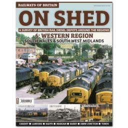 RAILWAYS OF BRITAIN On Shed #6 Western Region - South Wales & South West Midlands
