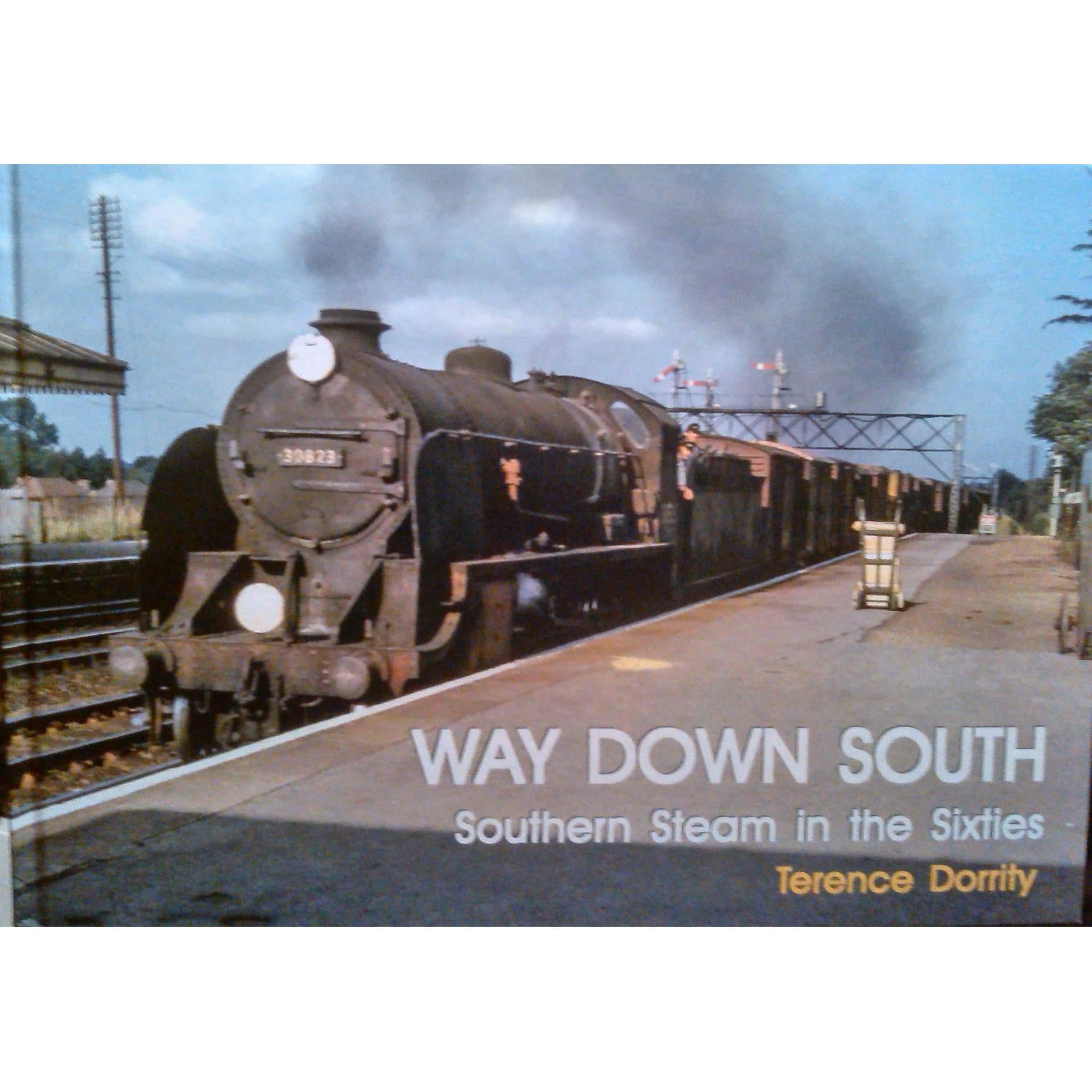 Way Down South - Southern Steam in the Sixties