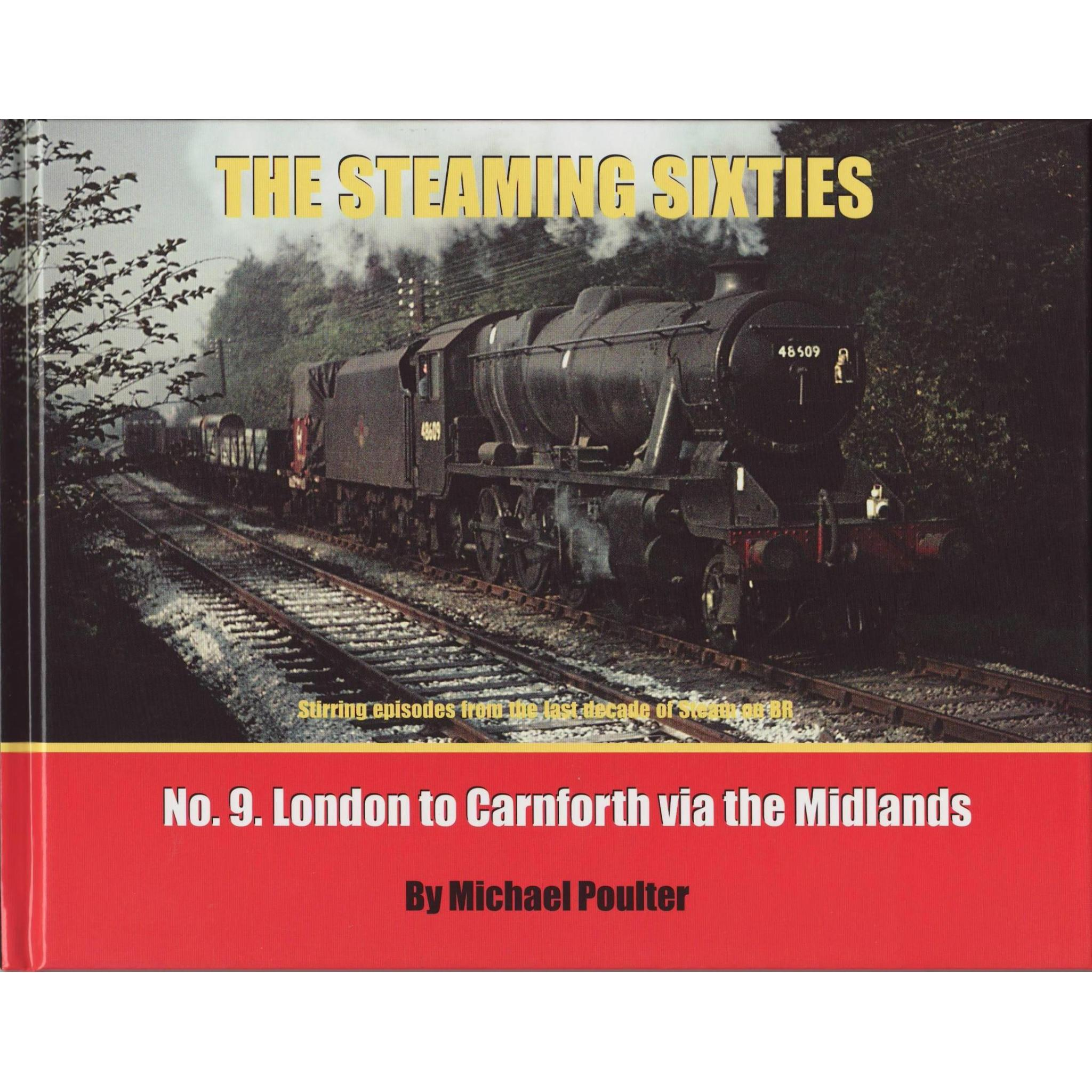 THE STEAMING SIXTIES No.9 Meandering Journeys Between London and Carnforth via Nottingham