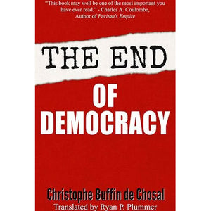 The End of Democracy