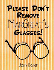 Please Don't Remove Margreat's Glasses