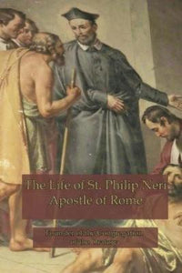 The Life of St. Philip Neri
