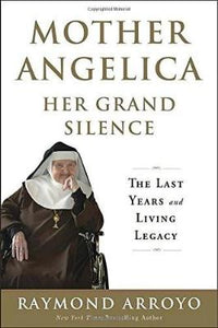Mother Angelica Her Grand Silence