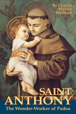 St. Anthony: The Wonder Worker of Padua