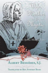Wife Mother & Mystic: Blessed Anna-Maria Taigi
