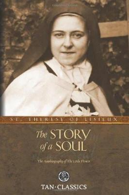 The Story of a Soul: The Autobiography of St. Therese of Lisieux - Tumblar House