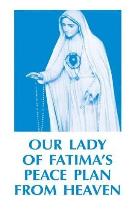 Our Lady of Fatima's Peace Plan from Heaven - Tumblar House
