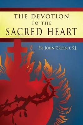 The Devotion to the Sacred Heart of Jesus