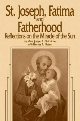 St. Joseph, Fatima and Fatherhood: Reflections on the Miracle of the Sun - Tumblar House