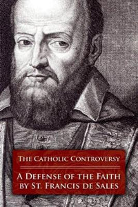 The Catholic Controversy: A Defense of the Faith