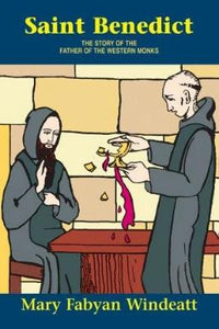 St. Benedict: The Story of the Father of the Western Monks