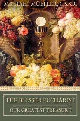 The Blessed Eucharist: Our Greatest Treasure