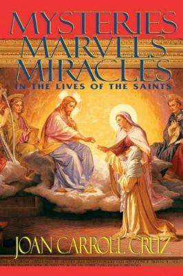 Mysteries, Marvels and Miracles: In the Lives of the Saints - Tumblar House