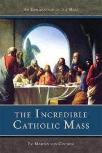 The Incredible Catholic Mass - Tumblar House