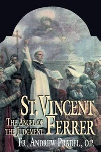 St. Vincent Ferrer: Angel of the Judgment