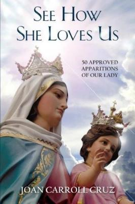 See How She Loves Us: 50 Approved Apparitions of Our Lady - Tumblar House