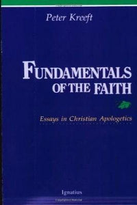 Fundamentals of the Faith: Essays in Christian Apologetics - Tumblar House