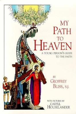 My Path to Heaven: A Young Person's Guide to the Faith - Tumblar House