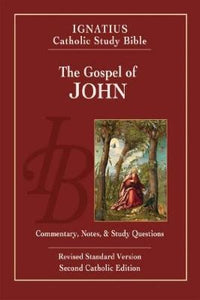 The Gospel of John - Ignatius Catholic Study Bible