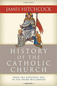 The History of the Catholic Church: From the Apostolic Age to the Third Millennium - Tumblar House