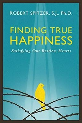 Finding True Happiness: Satisfying Our Restless Hearts