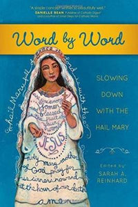 Word by Word: Slowing Down with the Hail Mary - Tumblar House