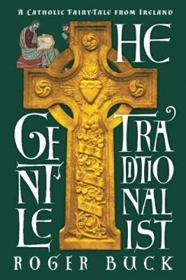 The Gentle Traditionalist: A Catholic Fairy-tale from Ireland