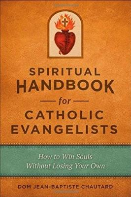 A Spiritual Handbook for Catholic Evangelists