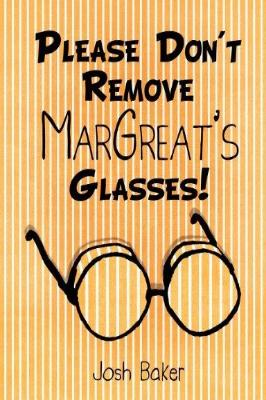Please Don't Remove Margreat's Glasses! - Tumblar House
