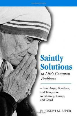 Saintly Solutions: To Life's Common Problems