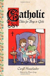 Catholic Tales for Boys and Girls - Tumblar House