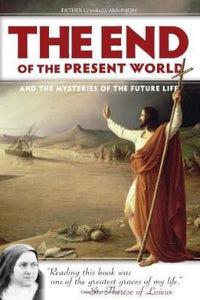 The End of the Present World and the Mysteries of Future Life