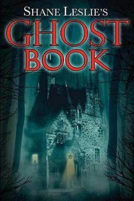 Shane Leslie's Ghost Book - Tumblar House