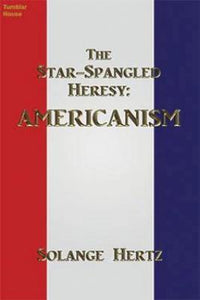 The Star-Spangled Heresy: Americanism - Tumblar House