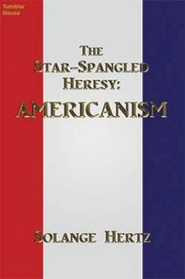 The Star-Spangled Heresy: Americanism