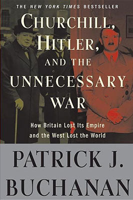 Churchill, Hitler, and the Unnecessary War