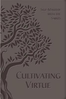Cultivating Virtue: Self-Mastery with the Saints