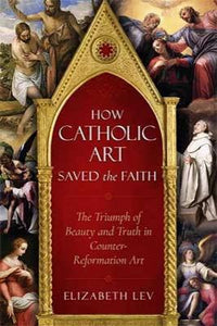 How Catholic Art Saved the Faith