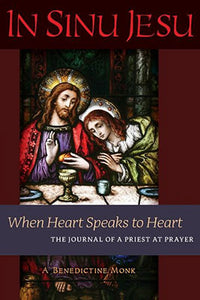 In Sinu Jesu: When Heart Speaks to Heart - The Journal of a Priest at Prayer